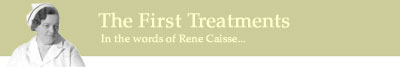 The First Treatments - In the Words of Rene Caisse